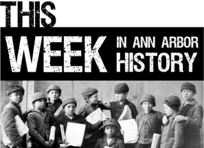 This Week in Ann Arbor History